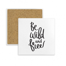 Be Wild and Free Quote Square Coaster Cup Mug Holder Absorbent Stone for Drinks 2pcs Gift