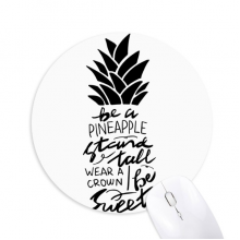 Be a Pineapple Stand Tall Sweet Quote Mouse Pad Comfortable Game Office Mat