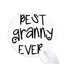 Best Granny Ever Quotes Family Bless Round Non-Slip Rubber Mousepad Game Office Mouse Pad Gift