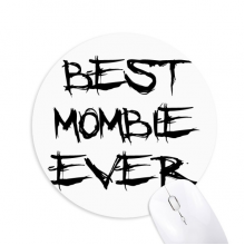 Best Mombie Ever Words Family Bless Round Non-Slip Rubber Mousepad Game Office Mouse Pad Gift