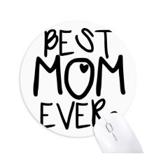 Best Mom Ever Words Mother's Day Round Non-Slip Rubber Mousepad Game Office Mouse Pad Gift
