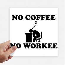 No Coffee No Workee Office Design Sticker Tags Wall Picture Laptop Decal Self adhesive