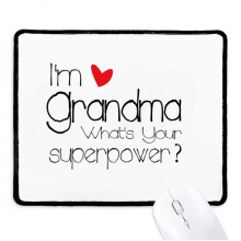 I'm a Grandma What's your Superpower Non-Slip Mousepad Game Office Black Stitched Edges Gift