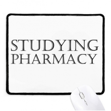 Short Phrase Studying Pharmacy Non-Slip Mousepad Game Office Black Stitched Edges Gift