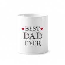 Best dad ever Quote Loved ones Toothbrush Pen Holder Mug White Ceramic Cup 12oz
