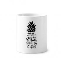 Be a Pineapple Stand Tall Sweet Quote Toothbrush Pen Holder Mug Ceramic Stand Pencil Cup