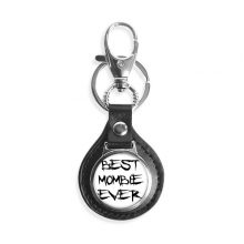Best Mombie Ever Words Family Bless Leather Metal Key Chain Ring Car Keychain Gift