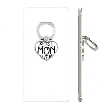 Best Mom Ever Words Mother's Day Heart Cell Phone Ring Stand Holder Bracket Universal Support Gift