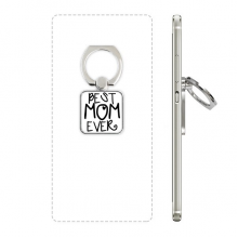 Best Mom Ever Words Mother's Day Square Cell Phone Ring Stand Holder Bracket Universal Support Gift