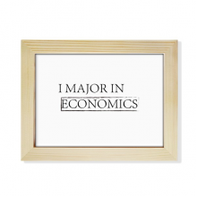 Quote I Major In Economics Desktop Wooden Photo Frame Picture Art Painting 6x8 inch