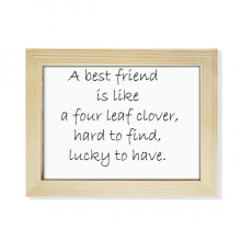 Best Friend Is Like Four Leaf Clover Quote Desktop Wooden Photo Frame Picture Art Painting 6x8 inch