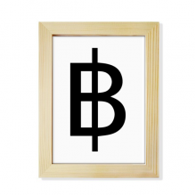 Currency Symbol Thai Baht Desktop Wooden Photo Frame Picture Art Painting 6x8 inch