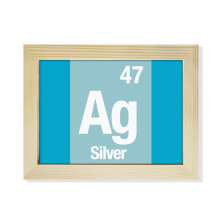 Ag Silver Chemical Element Science Desktop Wooden Photo Frame Picture Art Painting 6x8 inch