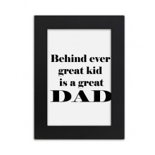 Behind Great Dad Father's Festival Quote Desktop Photo Frame Picture Black Art Painting 5x7 inch