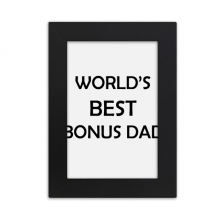 Bonus Dad Father's Festival Quote Desktop Photo Frame Picture Black Art Painting 5x7 inch