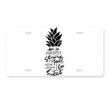 Be a Pineapple Stand Tall Sweet Quote License Plate Decoration Stainless Automobile Steel Tag