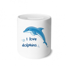 I Love Dolphins Illustrate Money Box Saving Banks Ceramic Coin Case Kids Adults