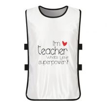 I'm a Teacher What's your Superpower White Training Vest Jerseys Shirt Cloth