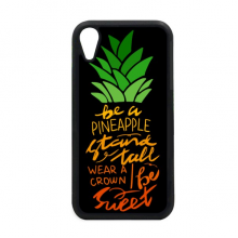 Be a Pineapple Stand Tall Quote iPhone XR iPhonecase Cover Apple Phone Case