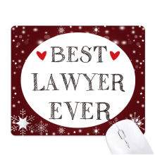 Best lawyer ever Quote Profession Mouse Pad Winter Snowflake Rubber