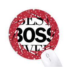 Best Boss Ever Quote Wheel Mouse Pad Round Red Star Rubber Mat