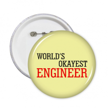 World's Okayest Engineer Best Quote Pins Badge Button Round Clothing Decoration 5pcs