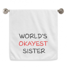 World's Okayest Sister Best Quote Hand Towel Bath White Soft Washcloth 13x29 Inch