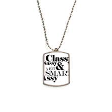 Classy Sassy & A Bit Smart Assy Quote Stainless Steel Dog Tag Pendant Necklace