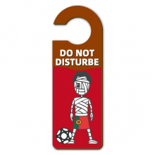 Portuguese Soccer Player Mummy Cartoon Warning Message Room Disturbe Door Knob Hanger