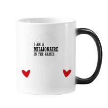 I Am A Millionaire In The Games Heat Sensitive Color Changing Love Mug Ceramic Cup